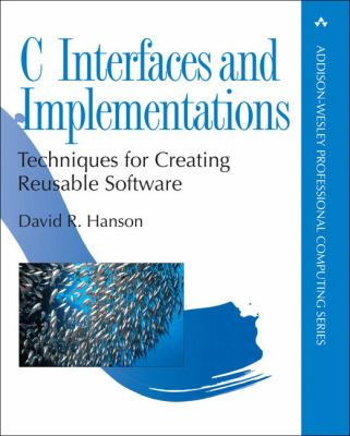 C Interfaces and Implementations: Techniques for Creating Reusable Software 9780201498417