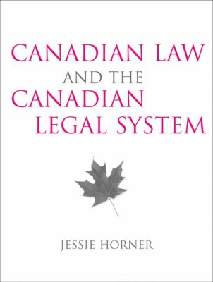 Canadian Law and the Canadian Legal System 9780205445561