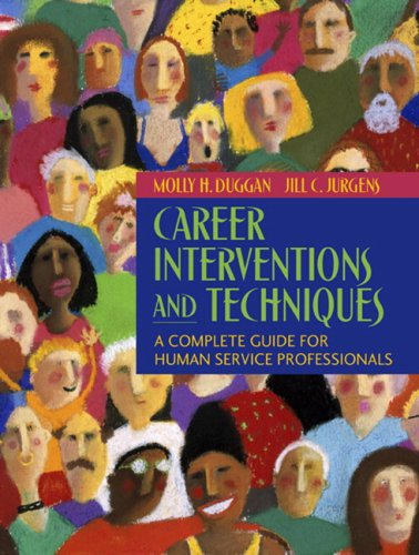 Career Interventions and Techniques: A Complete Guide for Human Service Professionals 9780205452385