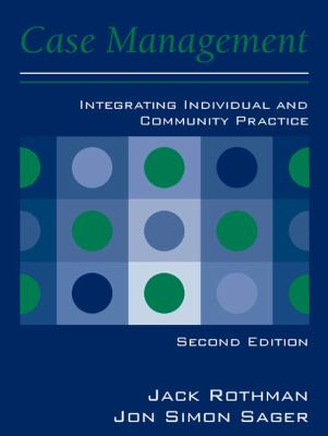 Case Management: Integrating Individual and Community Practice 9780205265688