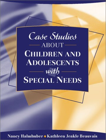 Case Studies about Children and Adolescents with Special Needs 9780205344000