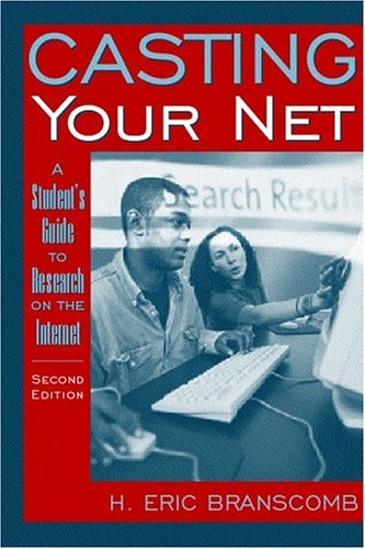 Casting Your Net: A Student's Guide to Research on the Internet 9780205322725