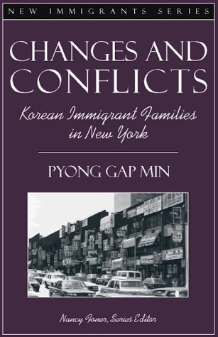 Changes and Conflicts: Korean Immigrant Families in New York (Part of the New Immigrants Series) 9780205274550