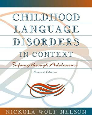 Childhood Language Disorders in Context: Infancy Through Adolescence 9780205197873