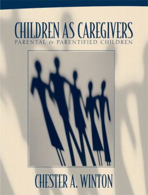 Children as Caregivers: Parental and Parentified Children 9780205327027