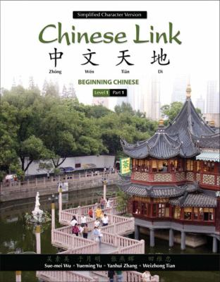 Chinese Link: Beginning Chinese, Simplified Character Version, Level 1/Part 1 9780205637218