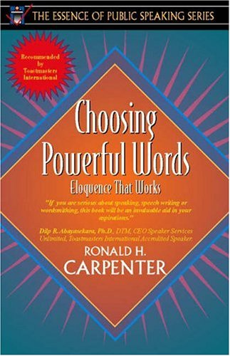 Choosing Powerful Words: Eloquence That Works (Part of the Essence of Public Speaking Series) 9780205271245