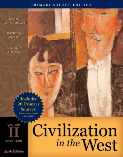 Civilization in the West, Volume II, Primary Source Edition: Since 1555 9780205558407