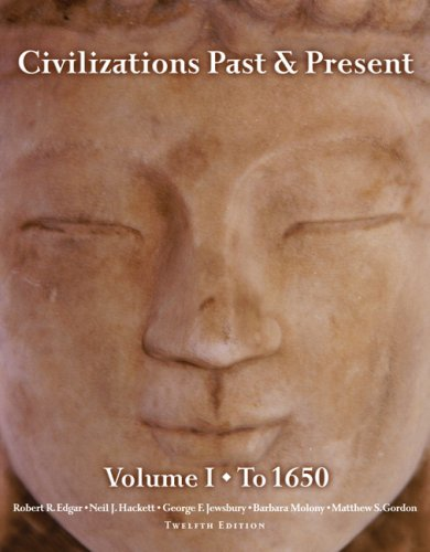 Civilizations Past & Present, Volume 1: To 1650 9780205573752