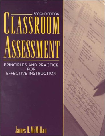 Classroom Assessment: Principles and Practice for Effective Instruction 9780205297511