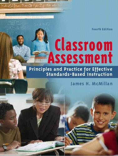 Classroom Assessment: Principles and Practice for Effective Standards-Based Instruction 9780205485840