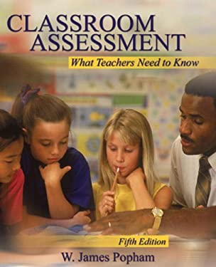 Classroom Assessment: What Teachers Need to Know 9780205510757