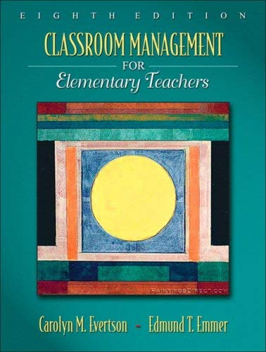 Classroom Management for Elementary Teachers [With Access Code] 9780205616114
