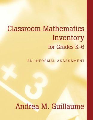Classroom Mathematics Inventory for Grades K-6: An Informal Assessment [With Access Code] 9780205464562