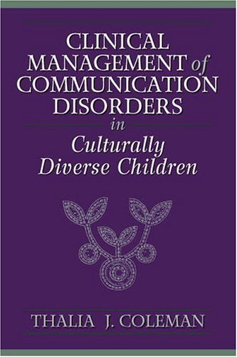 Clinical Management of Communication Disorders in Culturally Diverse Children 9780205267248