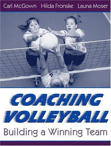 Coaching Volleyball: Building a Winning Team 9780205309580