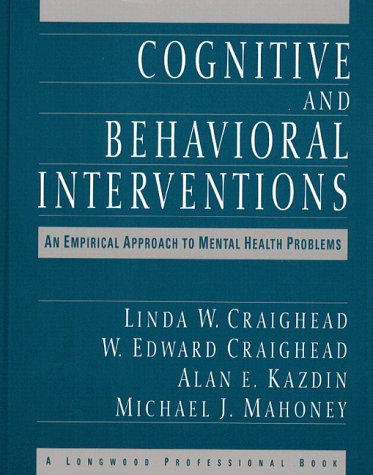Cognitive and Behavioral Interventions: An Empirical Approach to Mental Health Problems 9780205145867