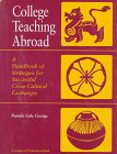 College Teaching Abroad: A Handbook of Strategies for Successful Cross-Cultural Exchanges 9780205157679