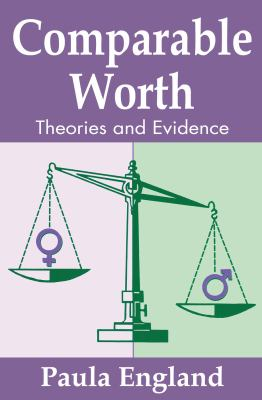 Comparable Worth: Theories and Evidence 9780202303499