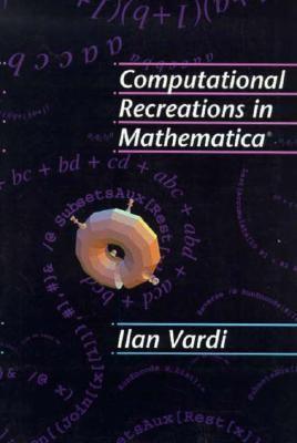 Computational Recreations in Mathematica 9780201529890