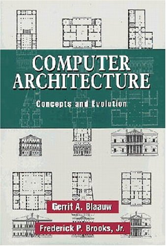 Computer Architecture: Concepts and Evolution 9780201105575