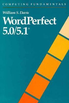 Computing Fundamentals: WordPerfect 5.0/5.1 9780201524734
