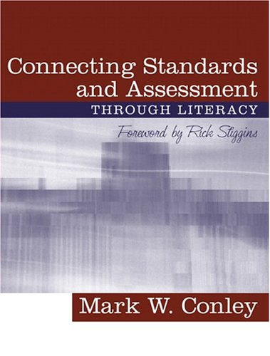 Connecting Standards and Assessments Through Literacy, with a Foreword by Rick Stiggins 9780205351336
