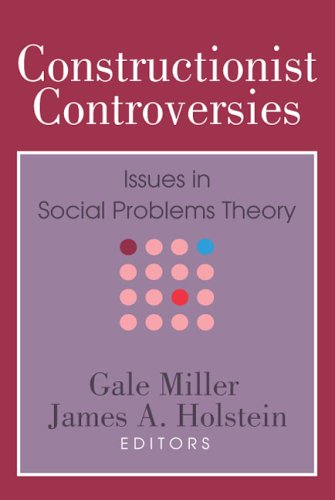 Constructionist Controversies: Issues in Social Problems Theory 9780202304571