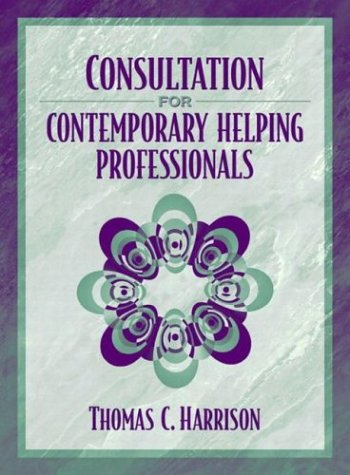 Consultation for Contemporary Helping Professionals 9780205335541