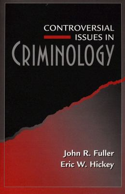 Controversial Issues in Criminology 9780205272105