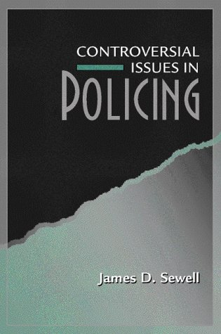 Controversial Issues in Policing 9780205272099