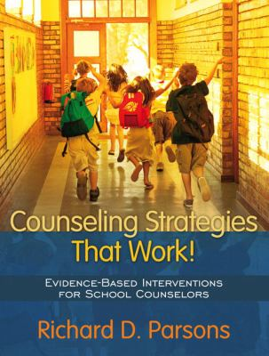Counseling Strategies That Work!: Evidence-Based Interventions for School Counselors 9780205445585