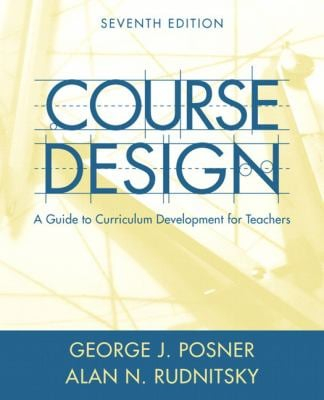 Course Design: A Guide to Curriculum Development for Teachers 9780205457663