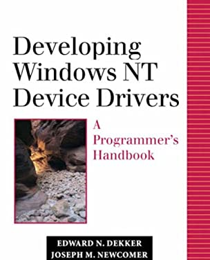 Crafting Windows NT Device Drivers: The Developer's Guide - Dekker, Edward N. / Newcomer, Joseph M.