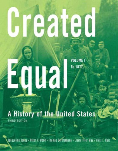 Created Equal, Volume I: A History of the United States: To 1877 9780205585830
