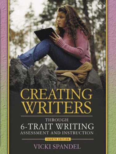 Creating Writers: Through 6-Trait Writing Assessment and Instruction 9780205410323