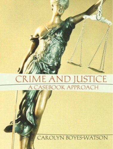 Crime and Justice: A Casebook Approach 9780205292134