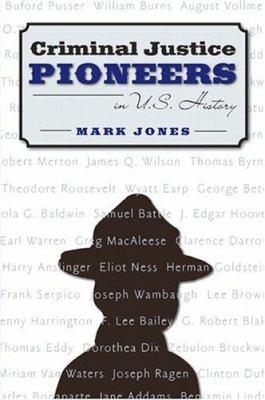 Criminal Justice Pioneers in U.S. History 9780205359196