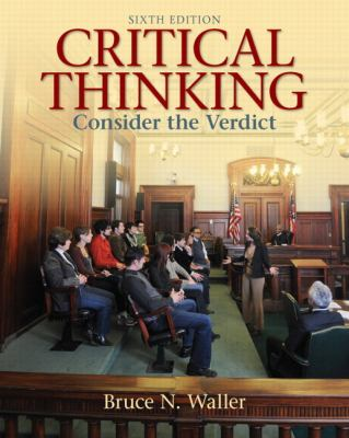 Critical Thinking: Consider the Verdict 9780205158669