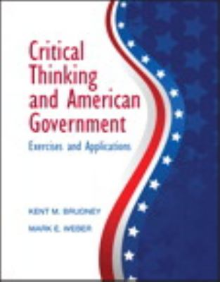 Critical Thinking and American Government: Exercises and Applications 9780205212804