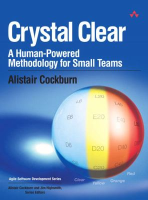 Crystal Clear: A Human-Powered Methodology for Small Teams 9780201699470