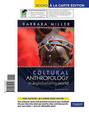 Cultural Anthropology in a Globalizing World, Books a la Carte Edition 9780205809516