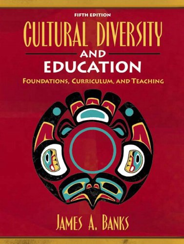 Cultural Diversity and Education: Foundations, Curriculum, and Teaching 9780205461035