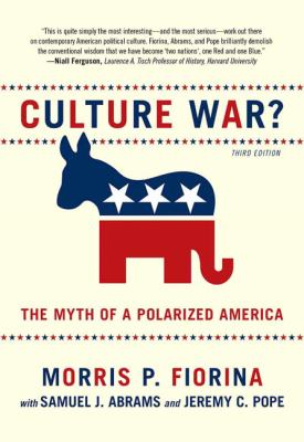 Culture War?: The Myth of a Polarized America 9780205779888