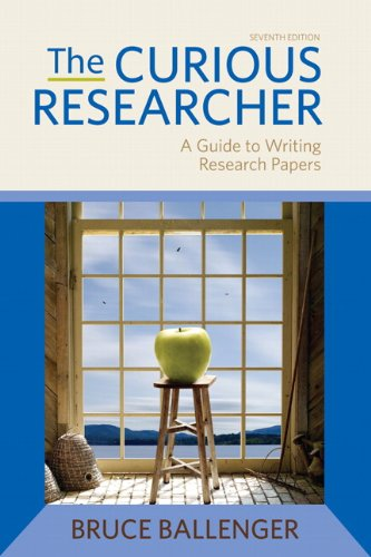 The Curious Researcher: A Guide to Writing Research Papers 9780205172870
