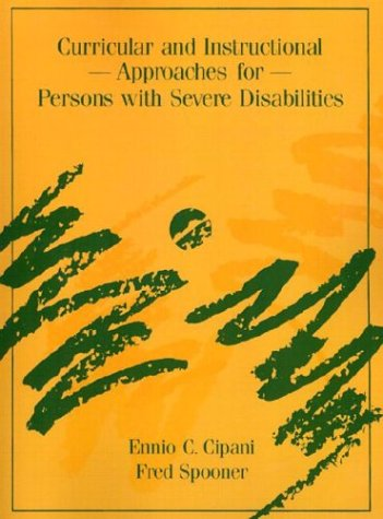 Curricular and Instructional Approaches for Persons with Severe Disabilities 9780205140909