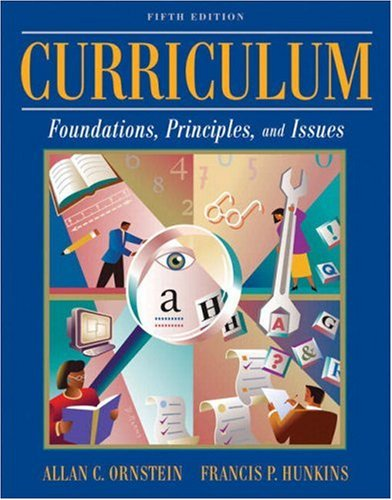 Curriculum: Foundations, Principles, and Issues 9780205592579