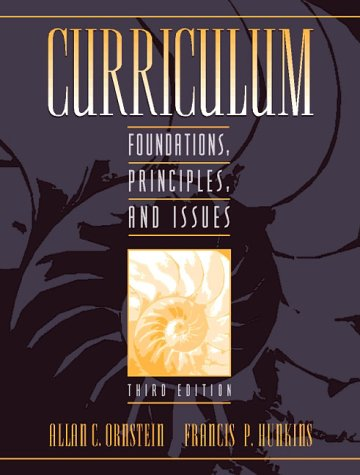 Curriculum: Foundations, Principles, and Issues 9780205277025