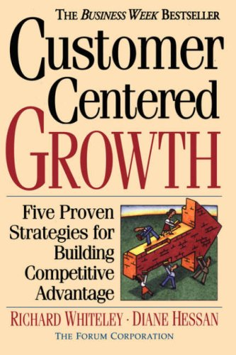 Customer-Centered Growth: Five Proven Strategies for Building Competitive Advantage 9780201154931