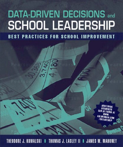 Data-Driven Decisions and School Leadership: Best Practices for School Improvement 9780205496686